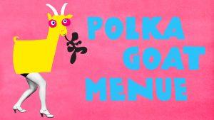 POLKA_Goat Menue